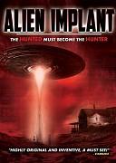 Инопланетный имплантат (Alien Implant: The Hunted Must Become the Hunter, 2017) — смотреть онлайн бесплатно видео и всю информацию об этом фильме ужасов