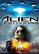 Инопланетный психоз (Alien Psychosis, 2018) — смотреть онлайн бесплатно видео и всю информацию об этом фильме ужасов