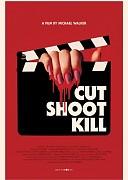 Режь, стреляй, убивай (Cut Shoot Kill, 2017) — смотреть онлайн бесплатно видео и всю информацию об этом фильме ужасов