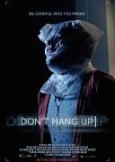 Не вешайте трубку (Don't Hang Up, 2017) — смотреть онлайн бесплатно видео и всю информацию об этом фильме ужасов