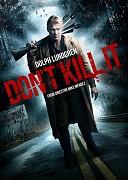 Не убивай его (Don't Kill It, 2017) — смотреть онлайн бесплатно видео и всю информацию об этом фильме ужасов