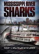 Акулы в Миссисипи (Mississippi River Sharks, 2017) — смотреть онлайн бесплатно видео и всю информацию об этом фильме ужасов