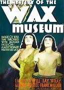 Тайна музея восковых фигур (Mystery of the Wax Museum, 1933) — смотреть онлайн бесплатно видео и всю информацию об этом фильме ужасов