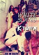 Белые рабы Корейского квартала (White Slaves of K-Town, 2017) — смотреть онлайн бесплатно видео и всю информацию об этом фильме ужасов